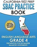 California Test Prep Sbac Practice Book English Language Arts, Grade 4: Preparation for the Smarter Balanced Ela/Literacy Assessments