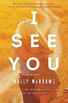 I See You: A Novel by [McAdams, Molly]