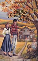 Of These Contented Hills (Capper Fireside Library)