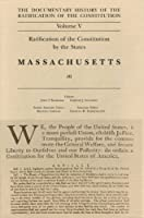 Documentary History of the Ratification of the Constitution: Ratification of the Constitution by the States : Massachusetts (2)