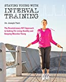 Staying Young with Interval Training: The Revolu