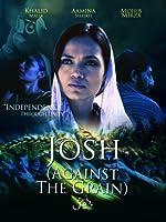 JOSH: AGAINST THE GRAIN