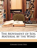 The Movement of Soil Material by the Wind