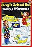 The Magic School Bus Takes a Moonwalk (Scholastic Readers)