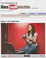 The Dynamics of Mass Communication: Media in the Digital Age [With DVD ROM]