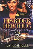 His Rider, Her Thug 2: A Hood Love Story