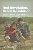 Red Revolution, Green Revolution: Scientific Farming in Socialist China