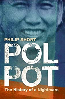 Pol Pot: The History of a Nightmare by [Short, Philip]