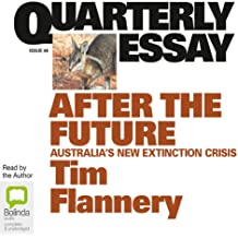 Quarterly Essay 48: After the Future: Australia's New Extinction Crisis