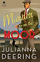 Murder on the Moor (Drew Farthering Mystery)