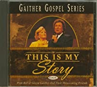 Gaither Gospel Series: This Is My Story【CD】 [並行輸入品]