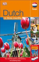 Dutch In 3 Months: Your Essential Guide to Understanding and Speaking Dutch (Hugo in 3 Months CD Language Course)