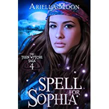 Spell For Sophia (The Teen Wytche Saga Book 4)