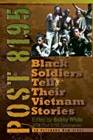 Post 8195: Black Vietnam Soldiers Tell Their Stories