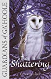 The Shattering (Guardians of Ga'Hoole)
