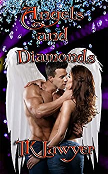 Angels and Diamonds by [Lawyer, TK]