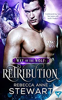 Way of the Wolf: Retribution (The Wulvers Series Book 2) by [Stewart, Rebecca Anne]