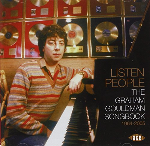 LISTEN PEOPLE: THE GRAHAM GOULDMAN SONGBOOK 1964-2005