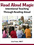 Read Aloud Magic: Intentional Teaching Through Reading Aloud (Effective Teaching Solutions Professional Learning Series) (English Edition)