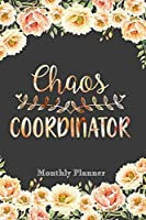 Chaos Coordinator: 6x9 Undated Weekly Organizer To Track Your Progress and Get Shit Done, Perfect gag gift For Coworkers, Colleagues and Friends