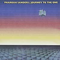 Journey to the One by Pharoah Sanders (1990-01-01)
