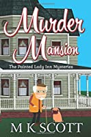Murder Mansion: A Cozy Mystery with Recipes