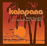 Many Classics: Kalapana Plays Their Best