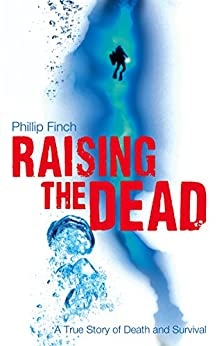 Raising the dead a true story of death and survival ebook raising the dead a true story of death and survival by finch phillip fandeluxe PDF
