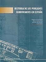 Historia de los poblados ferroviarios en España