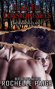 Bear the Consequences: McMahon Clan 1 (Fated Mates Book 4) by [Paige, Rochelle]