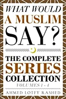 What Would a Muslim Say: The Complete Series Collection