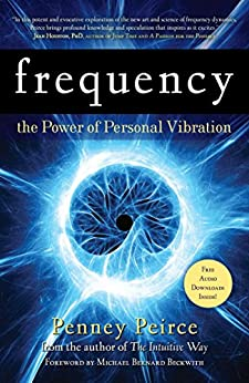 Frequency: The Power of Personal Vibration by [Peirce, Penney]
