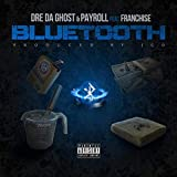 Bluetooth (feat. Dre da Ghost & Payroll) [Explicit]