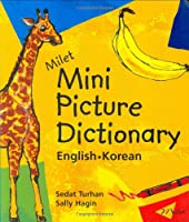 Milet Mini Picture Dictionary: English - Korean (Milet Mini Picture Dictionaries)