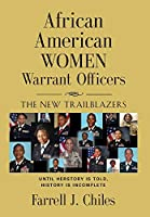 African American Women Warrant Officers: The New Trailblazers