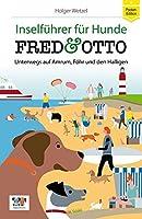 FRED & OTTO unterwegs auf Amrum, Foehr und den Halligen (Pocket-Edition): Inselfuehrer fuer Hunde