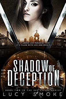 Shadow of Deception (Sky Cities Book 2) by [Smoke, Lucy]
