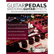 Guitar Pedals: Mastering Guitar Effects