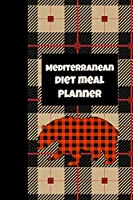 Mediterranean Diet Meal Planner: Ultimate Prompt Fill In Meal Planner And Diet Notebook: This is a 6X9 100 Page Food Tracker. Makes a Great Health and Wellness, Calorie Counter or Just Recording Diet Journey Gift For Men or Women.