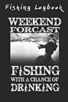 Fishing Logbook: A Perfect Accessory For Your Tackle Box - 120 Full Pages Fishing Log Book, Fishing Diary / Journal, Fishermans Log Diary, Anglers Log Journal, For Your Big Catch