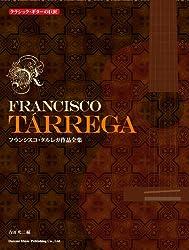 クラシックギターの巨匠 フランシスコ・タルレガ作品全集