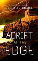 Adrift at the Edge: A Tapestry in Treachery