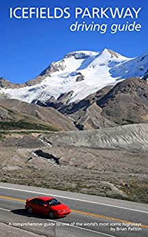 Icefields Parkway Driving Guide by [Patton, Brian]