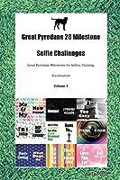 Great Pyredane 20 Milestone Selfie Challenges Great Pyredane Milestones for Selfies, Training, Socialization Volume 1