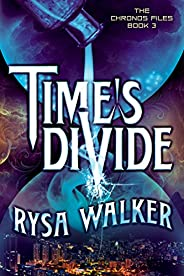 Time's Divide (The Chronos Files Book 3)