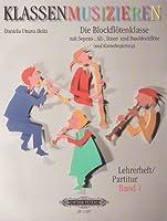 Klassenmusizieren: Die Blockfloetenklasse, Band 1: mit Sopran-, Alt-, Tenor- und Bassbloeckfloete (und Klavierbegleitung)