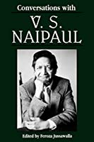Conversations With V.S. Naipaul (Literary Conversations Series)