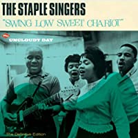 SWING LOW SWEET CHARIOT + UNCLOUDY DAY + 6
