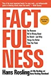Factfulness: Ten Reasons We're Wrong About the World - and Why Things Are Better Than You Think (International Edition)