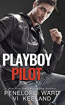 Playboy Pilot (A Series of Standalone Novels Book 3) by [Ward, Penelope, Keeland, Vi]